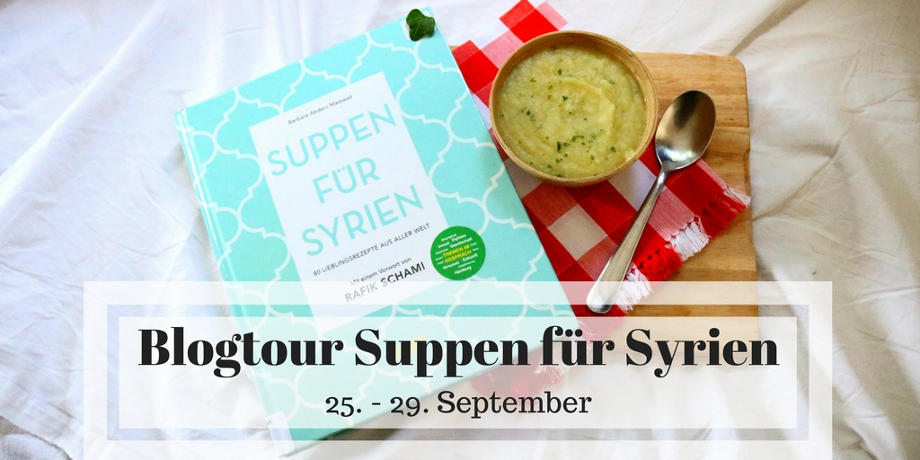 Blogtour Suppen für Syrien. 25.-29. September 2017